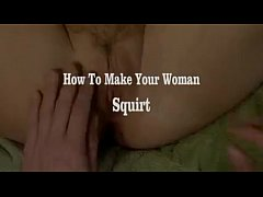 Orgasm Lesson: How To Make Her Squirt